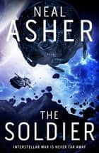 The Soldier ebook by Neal Asher