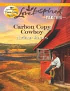 Carbon Copy Cowboy (Mills & Boon Love Inspired) (Texas Twins, Book 3) ebook by Arlene James
