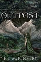 Outpost ebook by F.T. McKinstry