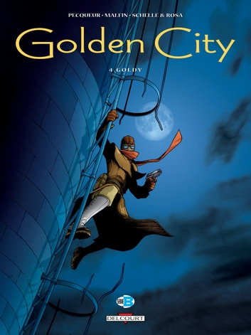 Golden City T04 - Goldy ebook by Daniel Pecqueur,Nicolas Malfin
