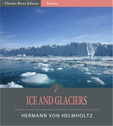 Ice and Glaciers ebook by Hermann Ludwig Ferdinand von Helmholtz