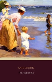 The Awakening (Centaur Classics) [The 100 greatest novels of all time - #89] ebook by Kate Chopin