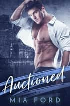Auctioned ebook by Mia Ford