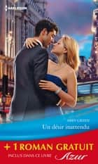 Un désir inattendu - L'amant interdit - (promotion) ebook by Abby Green, Anne Mather