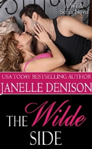 The Wilde Side ebook by Janelle Denison