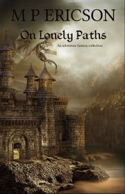 On Lonely Paths ebook by M P Ericson