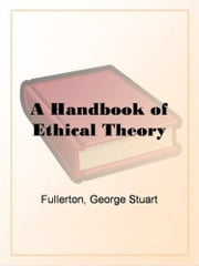 A Handbook Of Ethical Theory ebook by George Stuart Fullerton