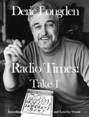 Radio Times: Take 1 ebook by Deric Longden