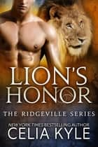 Lion's Honor (Paranormal Shapeshifter BBW Romance) ebook by Celia Kyle
