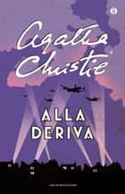 Alla deriva eBook by Agatha Christie, Giovanna Soncelli