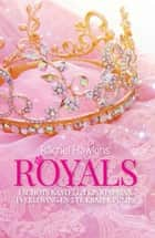 Royals ebook by Rachel Hawkins, Karin Breuker