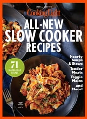 COOKING LIGHT All New Slow Cooker ebook by Kobo.Web.Store.Products.Fields.ContributorFieldViewModel