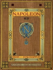 Napoleon ebook by H. TH. Chappuis, A. H. P. Blaauw