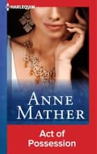 Act of Possession ebook by Anne Mather