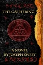 The Gathering ebook by Joseph Sweet