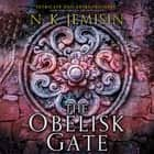 The Obelisk Gate sesli kitap by N. K. Jemisin