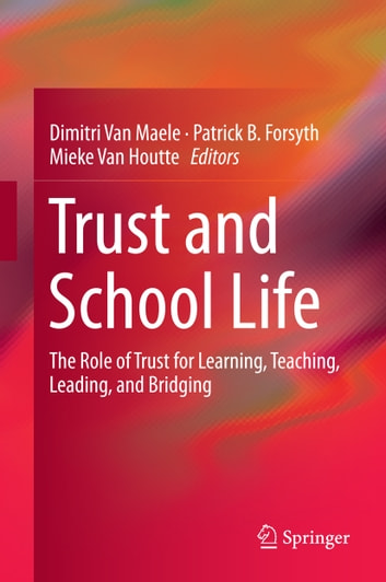 Trust and School Life - The Role of Trust for Learning, Teaching, Leading, and Bridging ebook by
