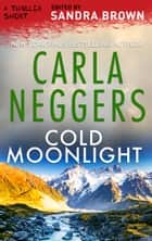 Cold Moonlight ebook by Carla Neggers
