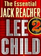 The Essential Jack Reacher, Volume 2, 6-Book Bundle ebook by Lee Child