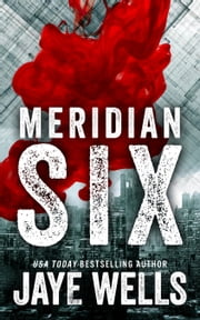 Meridian Six ebook by Jaye Wells