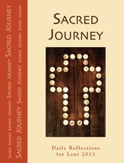 Sacred Journey - Daily Reflections for Lent 2013 ebook by Patrick Gallagher