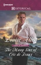 The Many Sins of Cris de Feaux ebook by Louise Allen