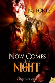 Now Comes the Night ebook by P.G. Forte