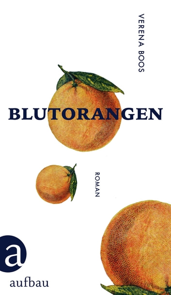 Blutorangen - Roman eBook by Verena Boos