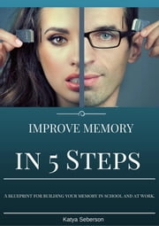 Improve Memory in 5 Steps ebook by Katya Seberson