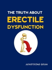 The Truth About Erectile Dysfunction