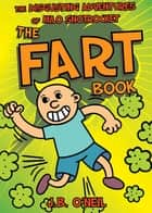 The Fart Book - The Disgusting Adventures of Milo Snotrocket ebook by J. B. O'Neil