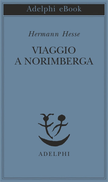 Viaggio a Norimberga ebook by Hermann Hesse
