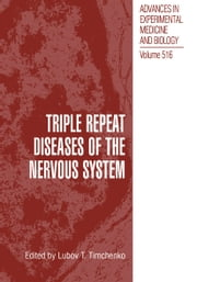 Triple Repeat Diseases of the Nervous Systems ebook by Lubov T. Timchenko
