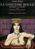 La Comtesse rouge en BD - Erzsébet Bàthory ebook by Georges Pichard, Leopold von Sacher Masoch, Georges Pichard