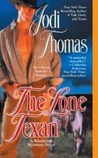 The Lone Texan ebook by Jodi Thomas