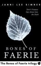 Bones of Faerie: Book 1 of the Bones of Faerie Trilogy ebook by Janni Lee Simner