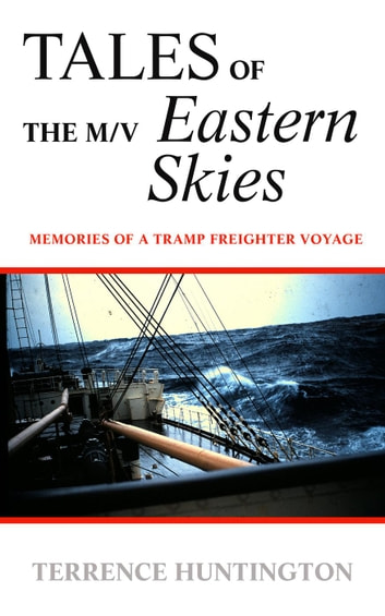 TALES of the m/v EASTERN SKIES ebook by Terry Huntington