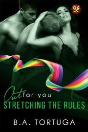 Stretching the Rules ebook by B.A. Tortuga
