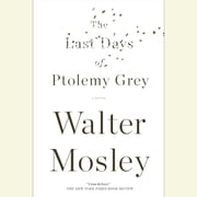 The Last Days of Ptolemy Grey audiobook by Walter Mosley