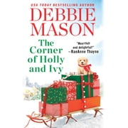 The Corner of Holly and Ivy - A feel-good Christmas romance audiobook by Debbie Mason