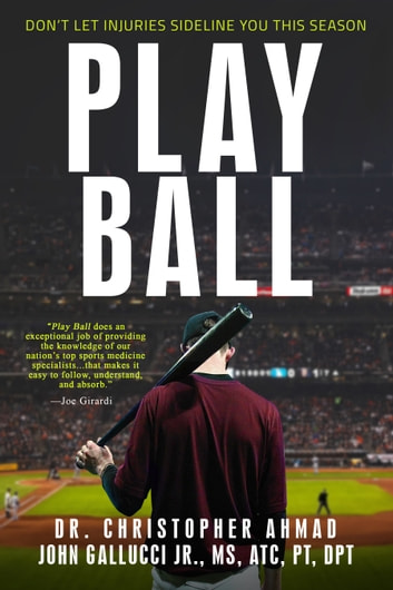 Play Ball - Don't Let Injuries Sideline You This Season ebook by Dr. Christopher Ahmad,John Gallucci Jr., MS, ATC, PT, DPT