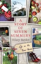 A Story of Seven Summers - Life in the Nuns' House ebook by Hilary Burden
