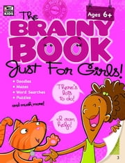Brainy Book Just for Girls!, Grades K - 5 ebook by Kids, Thinking