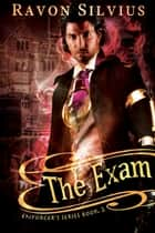 The Exam ebook by Ravon Silvius