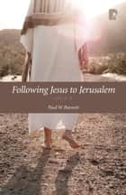 Following Jesus to Jerusalem: Luke 9-19 ebook by Paul Barnett