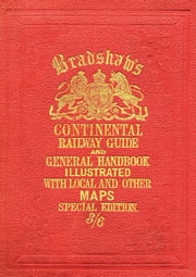 Bradshaw's Continental Railway Guide (full edition) ebook by Bloomsbury Publishing