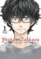 Yoshi no Zuikara, Vol. 1 - The Frog in the Well Does Not Know the Ocean ebook by Satsuki Yoshino