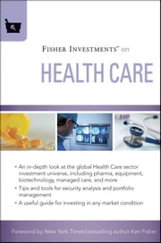 Fisher Investments on Health Care ebook by Fisher Investments, Michael Kelly, Andrew S. Teufel