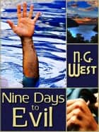 Nine Days to Evil - Suspense prequel to the Aggie Mundeen Mysteries ebook by Nancy G. West