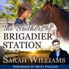 Brothers of Brigadier Station, The audiobook by